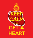 KEEP CALM AND GET A HEART - Personalised Poster large