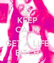 KEEP CALM AND GET A LIFE BITCH - Personalised Poster large