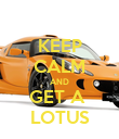 KEEP CALM AND GET A  LOTUS - Personalised Poster large