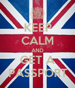 KEEP CALM AND GET A PASSPORT - Personalised Poster large
