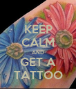 KEEP CALM AND GET A TATTOO - Personalised Poster large
