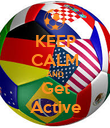 KEEP CALM AND Get Active - Personalised Poster large
