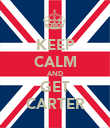 KEEP CALM AND GET CARTER - Personalised Poster large