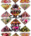 KEEP CALM AND GET DIAMONDS - Personalised Poster large