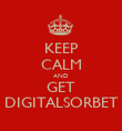 KEEP CALM AND GET DIGITALSORBET - Personalised Poster small