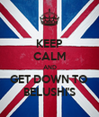KEEP CALM AND GET DOWN TO  BELUSHI'S - Personalised Poster large