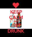 KEEP CALM AND GET DRUNK - Personalised Poster large