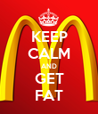 KEEP CALM AND GET FAT - Personalised Poster large