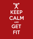 KEEP CALM AND GET FIT - Personalised Poster large