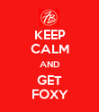 KEEP CALM AND GET FOXY - Personalised Poster large