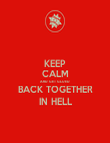 KEEP CALM AND GET GLUED BACK TOGETHER IN HELL - Personalised Poster large