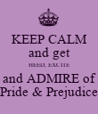 """KEEP CALM and get HEED, EXCITE and ADMIRE of """"Pride & Prejudice"""" - Personalised Poster large"""