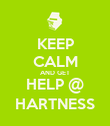 KEEP CALM AND GET HELP @ HARTNESS - Personalised Poster large