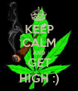 KEEP CALM AND GET HIGH :) - Personalised Poster large