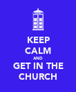 KEEP CALM AND GET IN THE CHURCH - Personalised Poster large