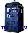 KEEP CALM AND GET IN THE TARDIS! - Personalised Poster large