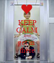 KEEP CALM AND get in  there - Personalised Poster large