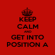 KEEP CALM AND GET INTO POSITION A - Personalised Poster large