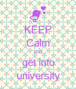 KEEP Calm and get into university - Personalised Poster large