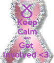 Keep Calm And Get  Involved <3  - Personalised Poster large