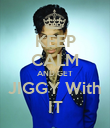 KEEP CALM AND GET JIGGY With IT - Personalised Poster large