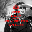 KEEP CALM AND GET JOEY RICHTER ON GLEE - Personalised Poster large