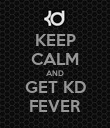 KEEP CALM AND GET KD FEVER - Personalised Poster large