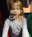 KEEP CALM and  get  Lily - Personalised Poster large