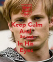 Keep Calm And  Get Lost In His  Eyes - Personalised Poster large