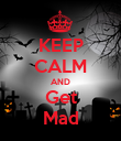 KEEP CALM AND Get Mad - Personalised Poster large