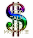 KEEP CALM AND GET MONEY!!!!!! - Personalised Poster large