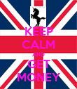 KEEP CALM AND GET MONEY - Personalised Poster large