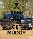 KEEP CALM AND GET MUDDY - Personalised Poster large