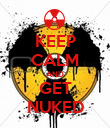 KEEP CALM AND GET NUKED - Personalised Poster large