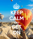 KEEP CALM AND GET ON - Personalised Poster large