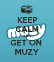 KEEP CALM AND GET ON  MUZY - Personalised Poster large
