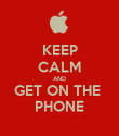 KEEP CALM AND GET ON THE  PHONE - Personalised Poster large