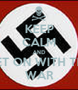 KEEP CALM AND GET ON WITH THE WAR - Personalised Poster large