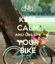 KEEP CALM AND GET ON YOUR BIKE - Personalised Poster large