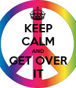 KEEP CALM AND GET OVER IT - Personalised Poster large