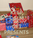 KEEP CALM AND GET PRESENTS - Personalised Poster large