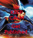 KEEP CALM AND Get  Published  - Personalised Poster large