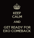 KEEP CALM AND GET READY FOR EXO COMEBACK - Personalised Poster large