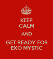 KEEP CALM AND GET READY FOR EXO MYSTIC - Personalised Poster large