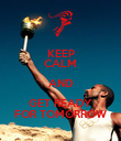 KEEP CALM AND GET READY FOR TOMORROW - Personalised Poster large