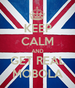KEEP CALM AND GET REAL MOBOLA - Personalised Poster large