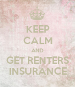 KEEP CALM AND GET RENTERS INSURANCE - Personalised Poster large