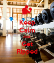 Keep Calm And  Get Ripped - Personalised Poster large
