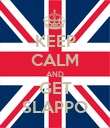 KEEP CALM AND GET SLAPPO - Personalised Poster large