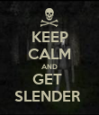 KEEP CALM AND GET  SLENDER  - Personalised Poster large